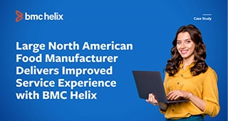 Large North American Food Manufacturer Delivers Improved Service Experience with BMC Helix