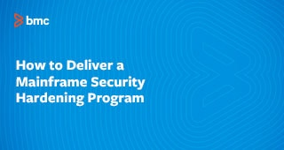 How to Deliver a Mainframe Security Hardening Program