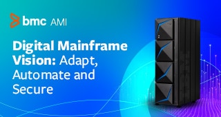 Digital Mainframe Vision: Adapt, Automate and Secure