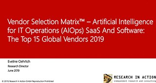 RIA Vendor Selection Matrix – AIOps top 15 Global Vendors 2019