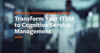 University of Kansas Transforms ITSM to Cognitive Service Management