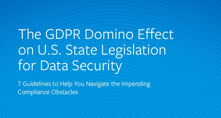 The GDPR Domino Effect on U.S. State Legislation for Data Security