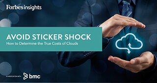Forbes Insights: Avoid Sticker Shock – How to Determine the True Cost of Clouds