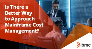 Is There a Better Way to Approach Mainframe Cost Management?
