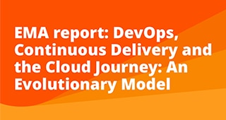 EMA: DevOps, Continuous Delivery and the Cloud Journey: An Evolutionary Model