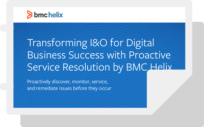 Proactive Service Resolution with BMC Helix: Transforming I&O for Digital Business Success