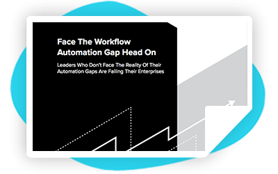 Forrester: Face The Workflow Automation Gap Head On