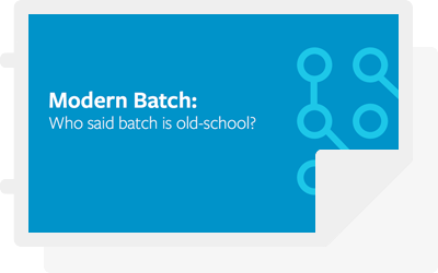 Modern Batch: Who said batch is old-school?
