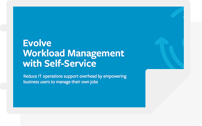 Evolve Workload Management with Self-Service
